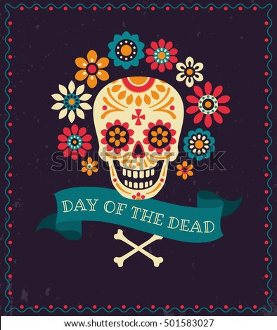 Shutterstock Dia de los muertos. Day of The Dead vector poster with festive skull, flowers, ribbon with inscription and place for your text on dark textured background.