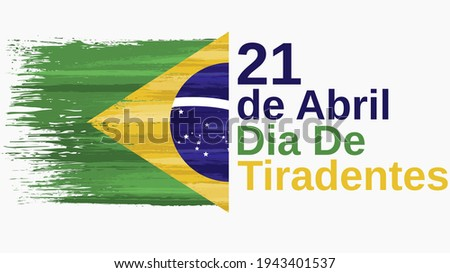 Dia de Tiradentes, 21 de Abril - Tiradentes day, 21th April. Brazil holiday celebrate card with paint brush strokes. Patriotic brazilian event banner with national colors. Vector illustration. Foto stock ©
