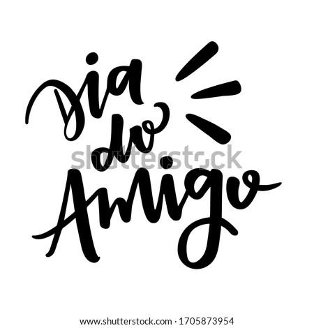 Dia do Amigo. Friend's Day. Brazilian Portuguese Hand Lettering. Vector. Foto stock ©