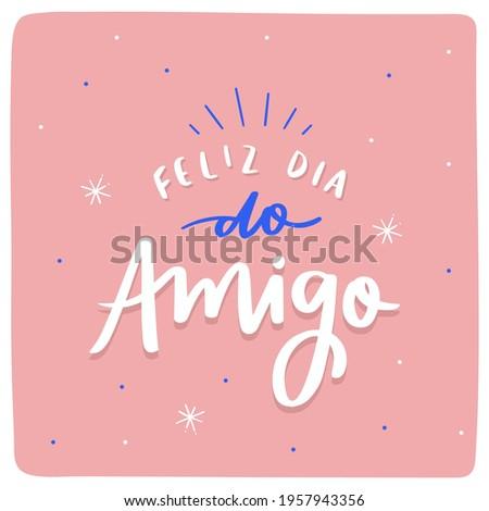 Dia do Amigo. Friend's Day. Instagram post in Brazilian Portuguese Hand Lettering Calligraphy. Modern colors. Vector. Foto stock ©