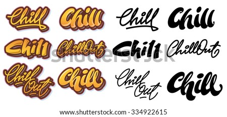 """different inscriptions of the word """"chill"""" and """"chill out"""""""