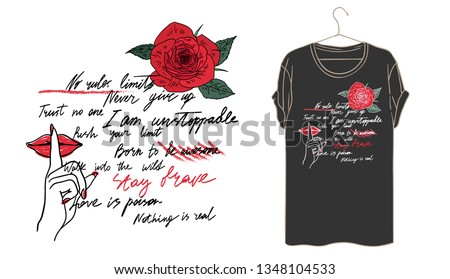 Different slogans slogan. Rose and lips typography graphic print, fashion drawing for t shirt