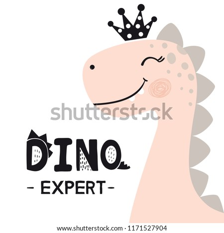 Dinosaur baby girl cute print. Sweet princess with crown. Dino expert slogan. Cool brachiosaurus illustration for nursery t-shirt, kids apparel, invitation, simple scandinavian child design.