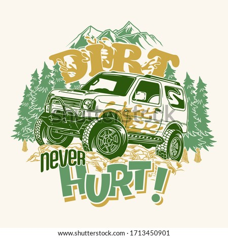 dirt never hurt 4x4 off road saying quotes
