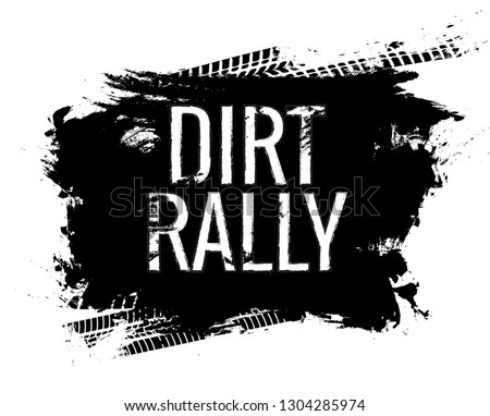 Dirt rally road track tire gringe texture. Motorcycle or car race dirty wheel trail word imprint.