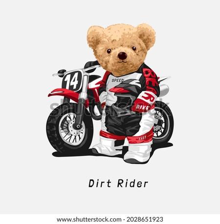 dirt rider slogan with bear doll bike rider and motor bike vector illustration