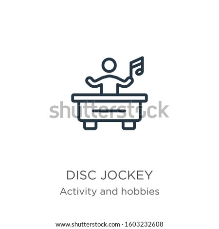 Disc jockey icon. Thin linear disc jockey outline icon isolated on white background from activities collection. Line vector sign, symbol for web and mobile