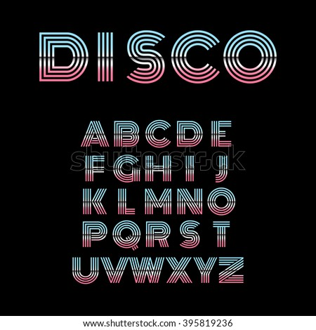 Disco Alphabet. Retro Style Alphabet. Vector Illustration.