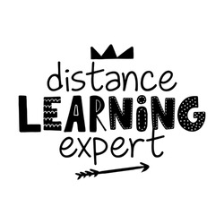 Distance learning expert - Awareness lettering phrase. Online school learning poster with text for self quarantine. Hand letter script motivation sign catch word art design. Vintage style monochrome