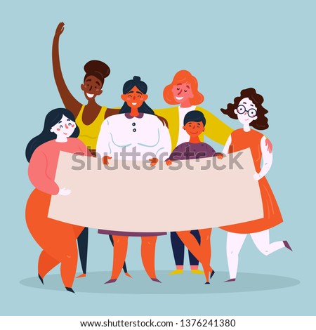 Diverse international and interracial standing group of young women holds empty poster. Strong women, girl power, empowerment concept. Female power woman rights, protest, feminism. Vector illustration