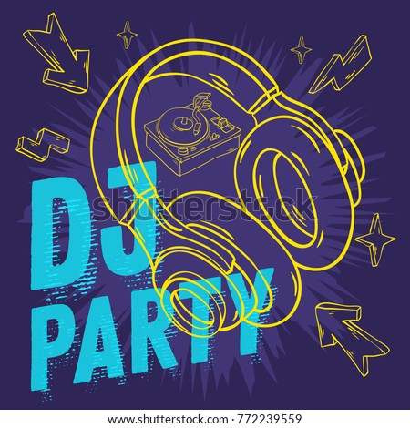 Dj Party  Design For Your Poster With Headphones And Turntable Drawing. Artistic Cartoon Hand Drawn Sketchy Line Art Style. Vector Graphic.