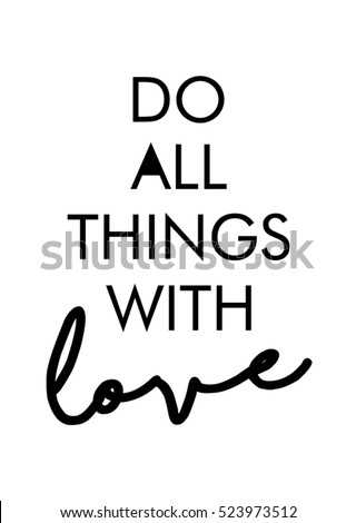 Do all things with love quote print in vector.Lettering quotes motivation for life and happiness. Foto d'archivio ©