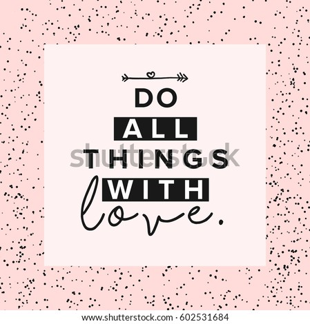 Do all things with love slogan graphic Foto d'archivio ©
