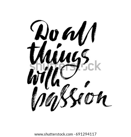 do all things with passion