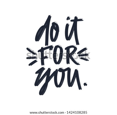 Do it for you. Black and white colored letters. Modern hand drawn brush lettering. Colourful lettering for postcards, banners. Motivational calligraphy poster. Stylish font typography. Abstract type.