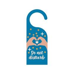 Do Not Disturb. Hang Door Sign. Modern Flat Vector Illustration. Heart Shape Gesture. Hotel Service Card.