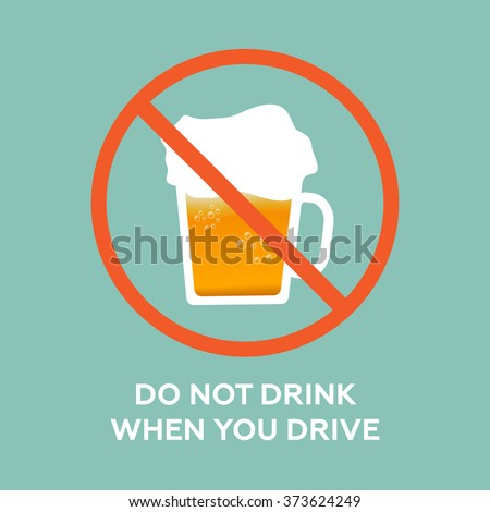 do not drink when you drive