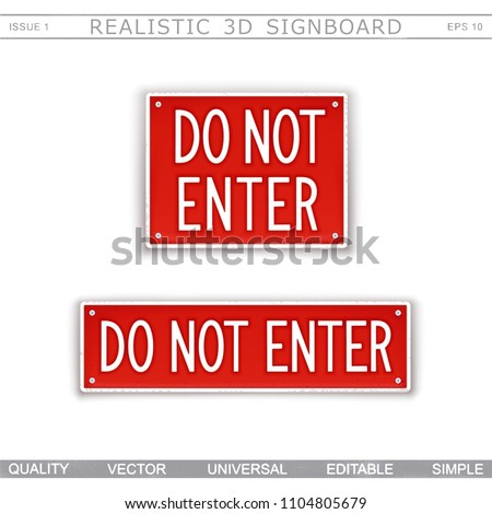 Do not enter. Warning signs. 3D signboard. Top view. Vector design elements