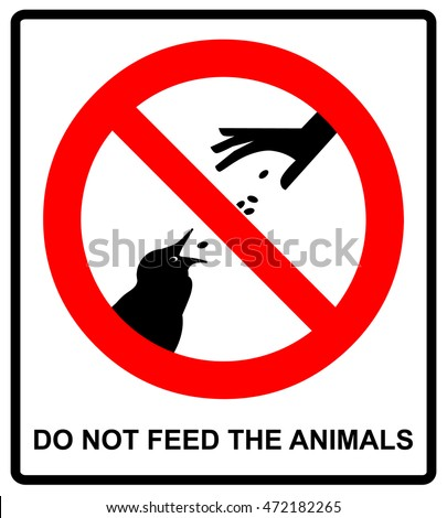 Do not feed the animals wildlife birds sign, vector illustration