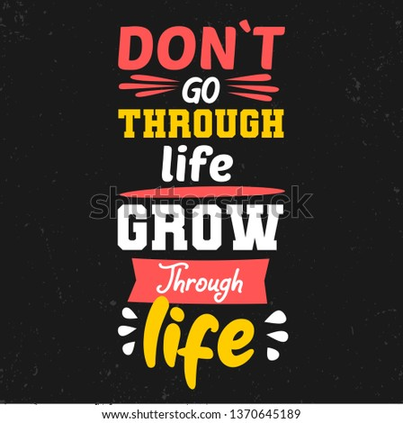 Do not go through life, grow through life. Premium motivational quote. Typography quote. Vector quote with dark background