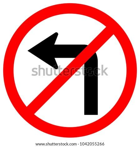 Do Not Turn Left Traffic Road Sign,Vector Illustration, Isolate On White Background,Symbols, Icon. EPS10