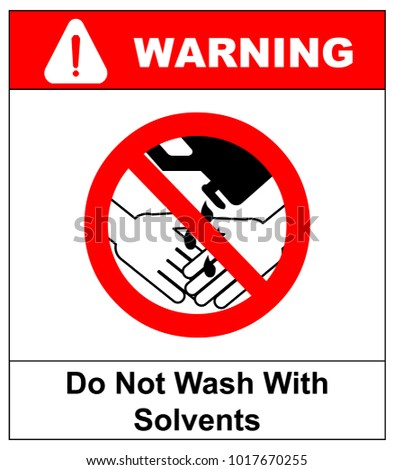 Do Not Wash Hands With Solvents Sign. Vector illustration. Warning banner. Red prohibition symbol. Forbidden Sign