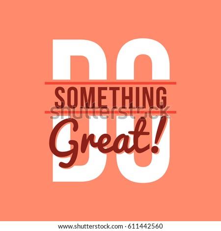 do something great typographic
