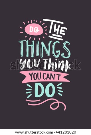 do the thing you think you can