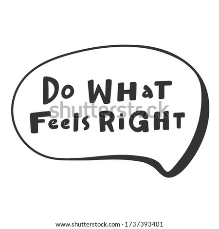 do what feels right sticker