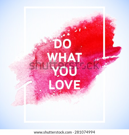 do what you love motivation