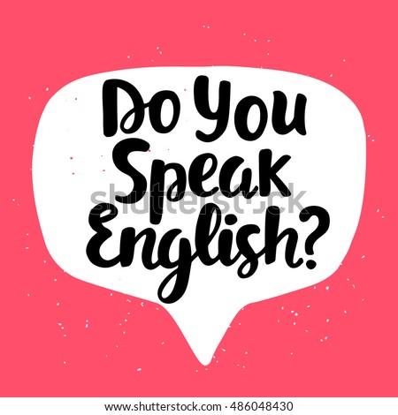Do you speak English? banner. Modern calligraphy. Speech bubble. Hand written lettering. Vector illustration