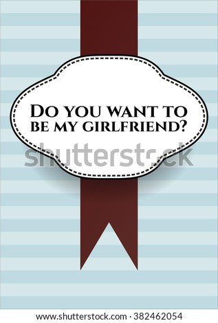 Do you want to be my girlfriend? banner or poster