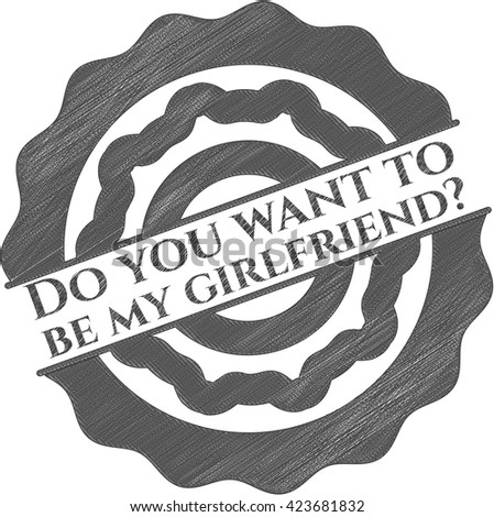 Do you want to be my girlfriend? draw (pencil strokes)