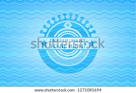 Do you want to be rich? water concept style emblem.