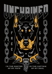 Doberman Pinscher Dog with Broken Chain Illustration with A Slogan Artwork on Black Background for Apparel or Other Uses