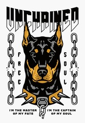 Doberman Pinscher Dog with Broken Chain Illustration with A Slogan Artwork on White Background for Apparel or Other Uses