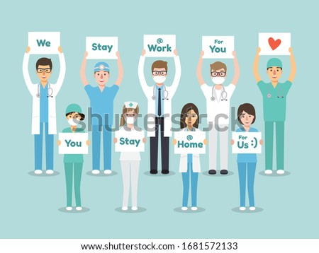 Doctors, nurses and medical staff holding poster requesting people avoid Coronavirus and Covid-19 spreading by staying at home. Coronavirus Disease awareness.