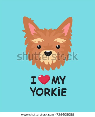 Dog breed Yorkshire Toy Terrier. Caption: I love my Yorkie.