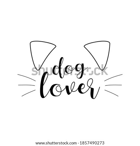 Dog lover cute vector illustration. Writing with puppy ears and whiskers. Black outline drawing, isolated.