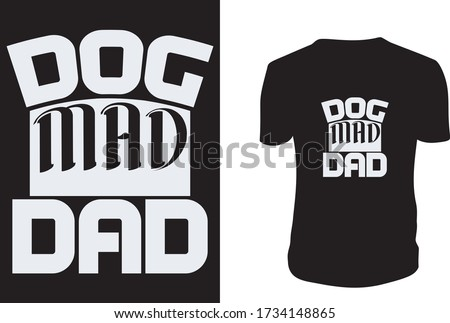 Dog, Mad, Dad t-shirt/dog gift for dad/Father's Day gift/birthday gift dad/dog dad/dog lover gift/dog mother/dog mum/animal lover gift/dog mug