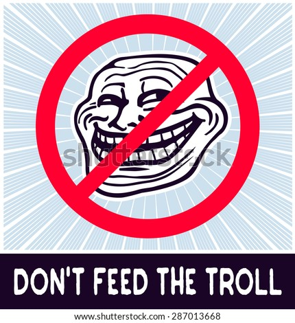 don't feed the troll  web