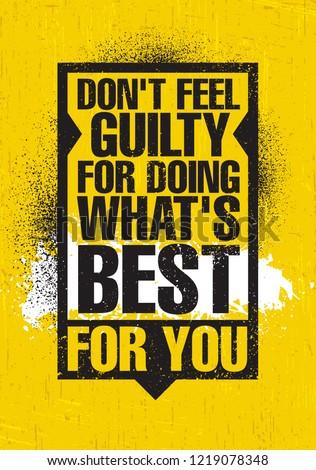 don't feel guilty for doing