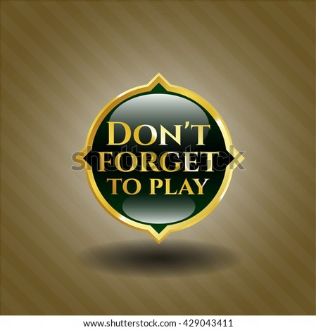 Don't forget to play golden badge