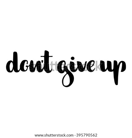 don't give up motivation print