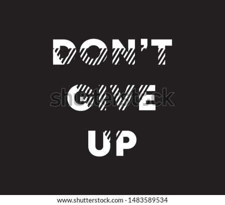 Don't GiveUp Sliced Sport Slogan . Active Sport Typography Slogan College With  T-shirt and apparels print graphic vector Varsity typography .