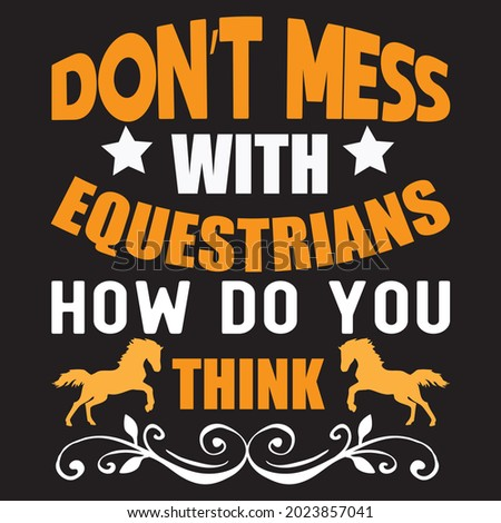 don't mess with equestrians how