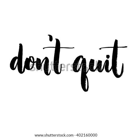 don't quit motivational quote