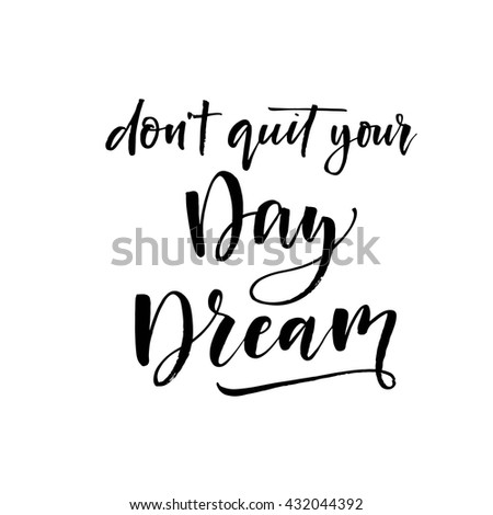 don't quit your day dream card