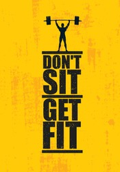 Don't Sit. Get Fit. Workout and Fitness Gym Design Element Concept. Creative Custom Vector Sign On Grunge Background