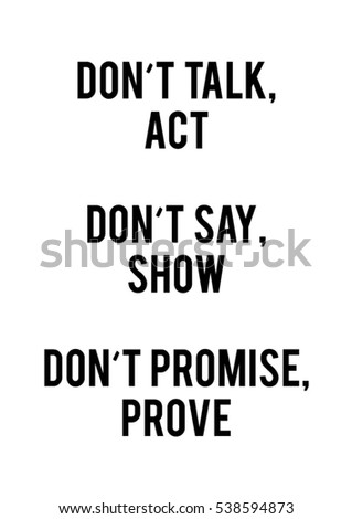 don't talk act don't say show
